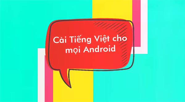 Cài đặt ngôn ngữ tiếng Việt cho điện thoại Android